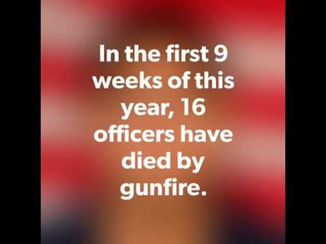 First 9 Weeks of 2018: 16 Officers Killed by Gunfire.